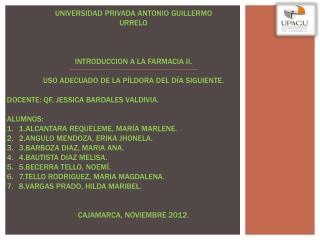 UNIVERSIDAD PRIVADA ANTONIO GUILLERMO URRELO    INTRODUCCION A LA FARMACIA II .