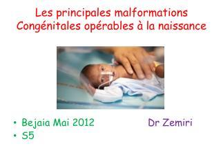 Les principales malformations Congénitales opérables à la naissance