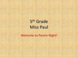 5 th  Grade Miss Paul