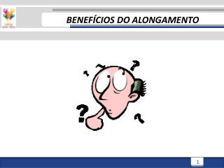 BENEF�CIOS DO ALONGAMENTO