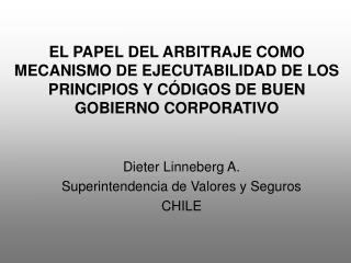 Dieter Linneberg A. Superintendencia de Valores y Seguros  CHILE