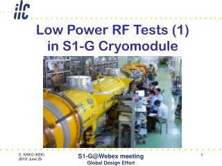 Low Power RF Tests (1) in S1-G Cryomodule