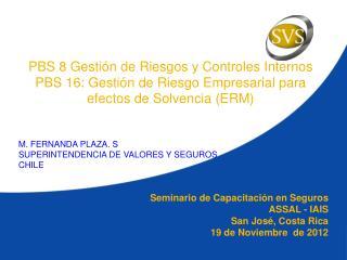 Seminario de Capacitación en Seguros   ASSAL - IAIS San José, Costa Rica 19 de Noviembre  de 2012