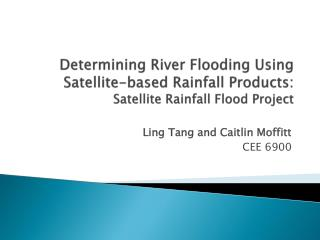 Ling Tang and Caitlin Moffitt CEE 6900