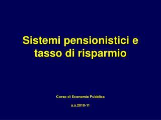 Sistemi pensionistici e tasso di risparmio