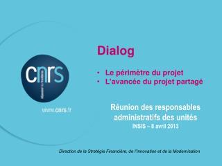 Dialog Le périmètre du projet L'avancée du projet partagé