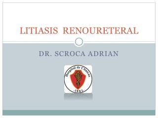 LITIASIS  RENOURETERAL