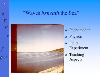 """Waves  beneath  the Sea"""