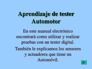 Aprendizaje de tester Automotor