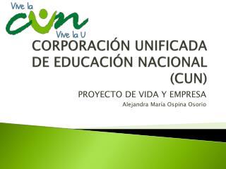 CORPORACIÓN UNIFICADA DE EDUCACIÓN NACIONAL (CUN)