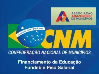 Financiamento da Educação Fundeb e Piso Salarial