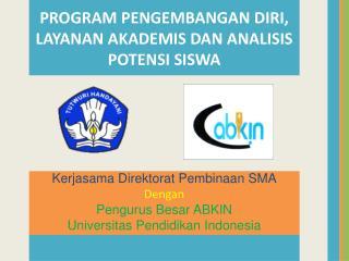 Kerjasama Direktorat Pembinaan SMA Dengan P engurus  B esar ABKIN
