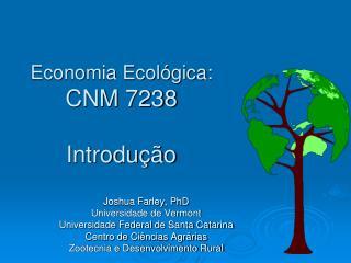 Economia Ecológica: CNM 7238 Introdução