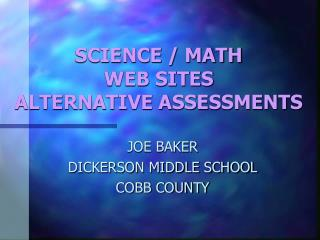 SCIENCE / MATH  WEB SITES ALTERNATIVE ASSESSMENTS