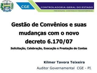 Gestão de Convênios e suas mudanças com o novo decreto 6.170/07