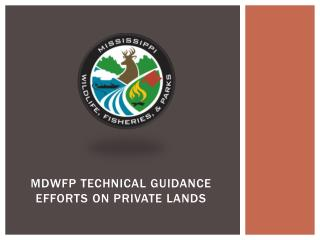 MDWFP Technical Guidance efforts on Private lands
