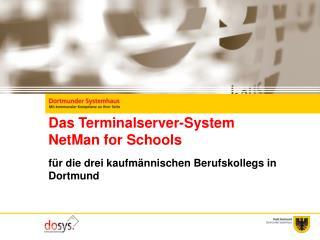 Das Terminalserver-System  NetMan for Schools