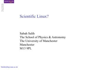 Sabah Salih The School of Physics & Astronomy The University of Manchester Manchester M13 9PL