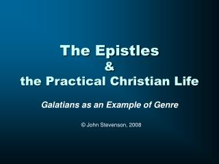 The Epistles   the Practical Christian Life