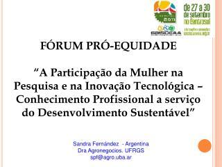 Sandra Fernández  - Argentina Dra Agronegocios. UFRGS spf@agro.uba.ar