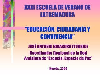"""XXXI ESCUELA DE VERANO DE EXTREMADURA """"EDUCACIÓN, CIUDADANÍA Y CONVIVENCIA"""""""