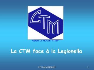 La CTM face à la Legionella