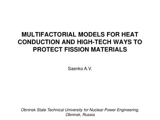 MULTIFACTORIAL MODELS FOR HEAT CONDUCTION AND HIGH-TECH WAYS TO PROTECT FISSION MATERIALS