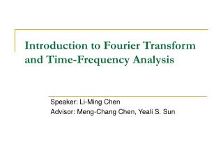 Introduction to Fourier Transform and Time-Frequency Analysis