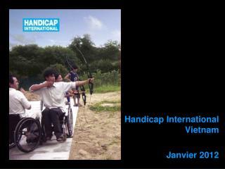 Handicap International  Vietnam Janvier  2012