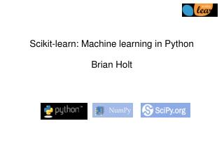 Scikit-learn: Machine learning in Python Brian Holt