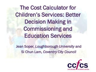 Jean Soper,  Loughborough University  and  Si Chun Lam,  Coventry City Council