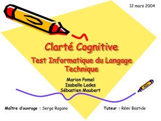 Clarté Cognitive Test Informatique du Langage Technique