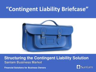 Structuring the Contingent Liability Solution