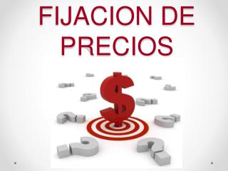 FIJACION DE PRECIOS
