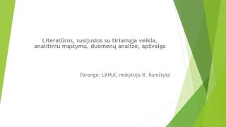 Literatūros , susijusios su tiriamąja veikla, analitiniu mąstymu, duomenų analize,  apžvalga