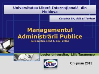 Management ul  Administrării Publice curs pentru ciclul 1, anul 2 BAC