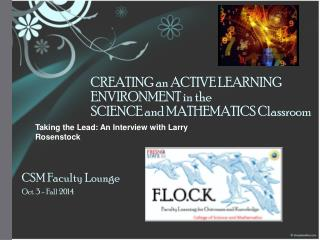 CREATING an ACTIVE LEARNING ENVIRONMENT in the SCIENCE and MATHEMATICS  Classroom