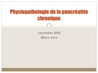 Physiopathologie de la pancr�atite chronique