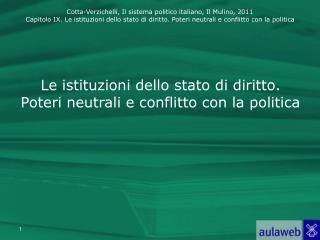 Le istituzioni dello stato di diritto. Poteri neutrali e conflitto con la politica