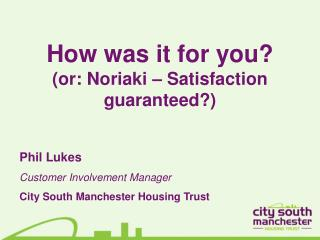 How was it for you? (or: Noriaki – Satisfaction guaranteed?)