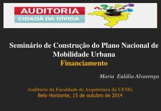 Maria  Eulália Alvarenga Auditório  da Faculdade de Arquitetura da  UFMG