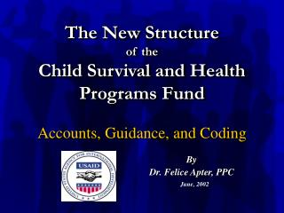 The New Structure  of the Child Survival and Health Programs Fund