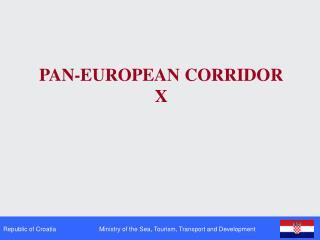 PAN - EUROPEAN CORRIDOR X