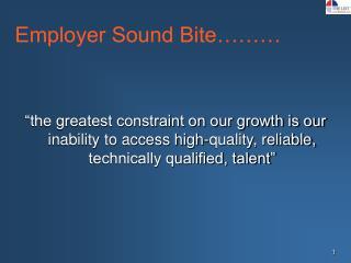 Employer Sound Bite………