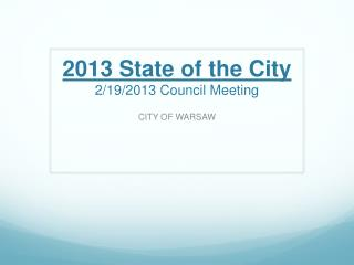 2013 State of the City 2/19/2013 Council Meeting