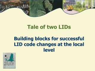 Tale of two LIDs Building blocks for successful LID code changes at the local level