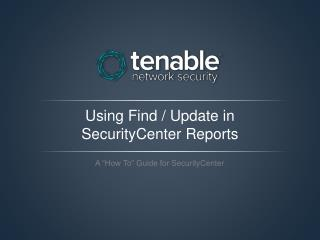Using Find / Update in  SecurityCenter  Reports