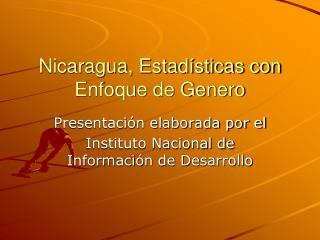 Nicaragua, Estadísticas con Enfoque de Genero