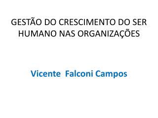 GESTÃO DO CRESCIMENTO DO SER HUMANO NAS ORGANIZAÇÕES