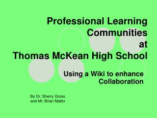 Professional Learning Communities at  Thomas McKean High School